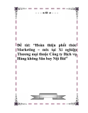 """Luận văn  """"Hoàn thiện phối thức Marketing – mix tại Xí nghiệp Thương mại thuộc Công ty Dịch vụ Hàng không Sân bay Nội Bài"""""""