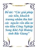 Luận văn: Các giải pháp xúc tiến, khuếch trương nhằm thu hút các  nguồn vốn đầu tư vào Khu Công Nghiệp Song Khê-Nội Hoàng tỉnh Bắc Giang