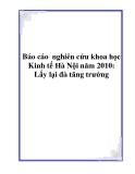 """Báo cáo  nghiên cứu khoa học """" Kinh tế Hà Nội năm 2010: Lấy lại đà tăng trưởng """""""