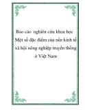 """Báo cáo  nghiên cứu khoa học """" Một số đặc điểm của nền kinh tế xã hội nông nghiệp truyền thống ở Việt Nam """""""
