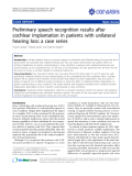 """Báo cáo y học: """"Preliminary speech recognition results after cochlear implantation in patients with unilateral hearing loss: a case series."""""""