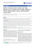 """báo cáo khoa học: """"Bacillus Calmette-Guérin-related cold thigh abscess as an unusual cause of thigh swelling in infants following BCG vaccine administration: a case series"""""""