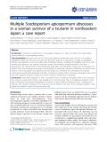 "báo cáo khoa học: ""Multiple Scedosporium apiospermum abscesses in a woman survivor of a tsunami in northeastern Japan: a case report"""