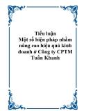 Một số biện pháp nhằm nâng cao hiệu quả kinh doanh ở Công ty CPTM Tuấn Khanh