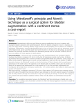 "báo cáo khoa học: "" Using Mitrofanoff's principle and Monti's technique as a surgical option for bladder augmentation with a continent stoma: a case report"""