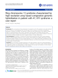 """Báo cáo y học: """"  Ring chromosome 13 syndrome characterized by high resolution array based comparative genomic hybridization in patient with 47, XYY syndrome: a case report."""""""