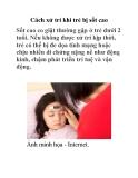 Cách xử trí khi trẻ bị sốt cao