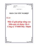 Đề án tốt nghiệp: Một số giải pháp nâng cao hiệu quả sử dụng vốn ở Công ty TNHH Duy Thịnh