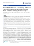 """báo cáo khoa học: """"Successful treatment of a free-moving abdominal mass with radiation therapy guided by conebeam computed tomography: a case report"""""""