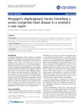 "báo cáo khoa học: "" Morgagni's diaphragmatic hernia mimicking a severe congenital heart disease in a newborn: a case report"""