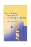 School Phobia, Panic Attacks and Anxiety in Children - part 1
