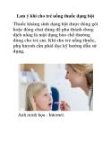 Lưu ý khi cho trẻ uống thuốc dạng bột