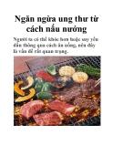 Ngăn ngừa ung thư từ cách nấu nướng