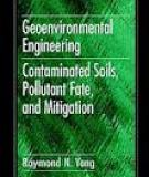 Geoenvironmental Engineering Contaminated Soils, Pollutant Fate, and Mitigation