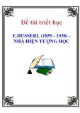 """Đề tài triết học """" E.HUSSERL (1859 - 1938) - NHÀ HIỆN TƯỢNG HỌC """""""