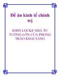"""Đề tài triết học """" JOHN LOCKE NHÀ TƯ TƯỞNG LỚN CỦA PHONG TRÀO KHAI SÁNG """""""