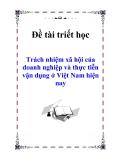 """Đề tài triết học """" Trách nhiệm xã hội của doanh nghiệp và thực tiễn vận dụng ở Việt Nam hiện nay """""""