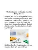 Thuốc dùng khi nhiễm nấm Candida đường tiêu hóa