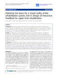 "Báo cáo khoa hoc:""   Exploring the bases for a mixed reality stroke rehabilitation system, Part II: Design of Interactive Feedback for upper limb rehabilitation"""