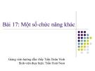 Bài 17: Một số chức năng khác - SVTH: Trần Hoài Nam