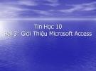 Tin Học 10 - Giới Thiệu Microsoft Access