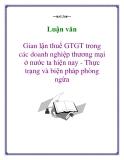 Luận văn: Gian lận thuế GTGT trong các doanh nghiệp thương mại ở nước ta hiện nay - Thực trạng và biện pháp phòng ngừa