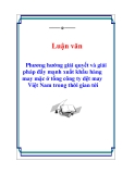 Luận văn: Phương hướng giải quyết và giải pháp đẩy mạnh xuất khẩu hàng may mặc ở tổng công ty dệt may Việt Nam trong thời gian tới