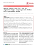 "Báo cáo y học: "" Genetic polymorphism of ACE and the angiotensin II type1 receptor genes in children with chronic kidney disease"""