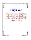 Luận văn: Tổ chức kế toán chi phí sản xuất và tính giá thành sản phẩm tại Xí nghiệp in Việt Lập Cao Bằng