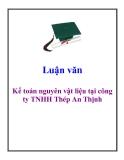 Luận văn: Kế toán nguyên vật liệu tại công ty TNHH Thép An Thịnh