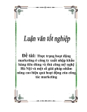Đồ án tốt nghiệp: Thực trạng hoạt động marketing ở công ty xuất nhập khẩu hàng tiêu dùng và thủ công mỹ nghệ Hà Nội và một số giải pháp nhằm nâng cao hiệu quả hoạt động của công tác marketing
