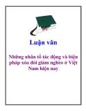 Luận văn: Những nhân tố tác động và biện pháp xóa đói giảm nghèo ở Việt Nam hiện nay