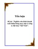 Tiểu luận: Nghiên cứu kinh doanh xuất khẩu hàng may mặc ở công ty dệt may Việt Nam