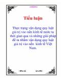 Tiểu luận về: Thực trạng vận dụng quy luật giá trị vào nền kinh tế nước ta thời gian qua và những giải pháp đề ra nhằm vận dụng quy luật giá trị vào nền  kinh tế Việt Nam.