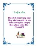 Luận văn: Phân tích thực trạng hoạt động bán hàng đối với sản phẩm đường của công ty thực phẩm Miền Bắc - FINOXIM
