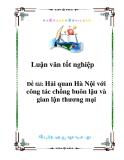 Luận văn tốt nghiệp: Hải quan Hà Nội với công tác chống buôn lậu và gian lận thương mại