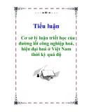 Tiểu luận: Cơ sở lý luận triết học của đường lối công nghiệp hoá, hiện đại hoá ở Việt Nam thời kỳ quá độ