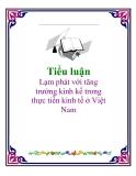 Tiểu luận: Lạm phát với tăng trưởng kinh kế trong thực tiễn kinh tế ở Việt Nam