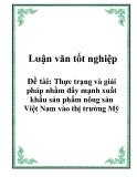 Đề tài tốt nghiệp: Thực trạng và giải pháp nhằm đẩy mạnh xuất khẩu sản phẩm nông sản Việt Nam vào thị trường Mỹ