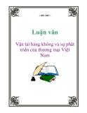 Luận văn: Vận tải hàng không và sự phát triển của thương mại Việt Nam