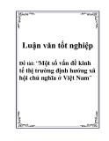 Báo cáo: Một số vấn đề kinh tế thị trường định hướng xã hội chủ nghĩa ở Việt Nam