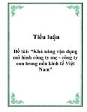 """Tiểu luận: """"Khả năng vận dụng mô hình công ty mẹ - công ty con trong nền kinh tế Việt Nam"""""""