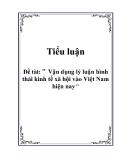 """Tiểu luận """"Vận dụng lý luận hình thái kinh tế xã hội vào Việt Nam hiện nay"""""""