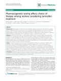 "báo cáo khoa học: ""Pharmacogenetic testing affects choice of therapy among women considering tamoxifen treatment"""