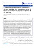 """Báo cáo y học: """" Autosomal dominant polycystic kidney disease with diffuse proliferative glomerulonephritis - an unusual association: a case report and review of the literature"""""""
