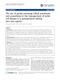 "Báo cáo y học: "" The use of partial exchange blood transfusion and anaesthesia in the management of sickle cell disease in a perioperative setting: two case reports"""