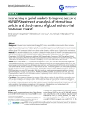 "báo cáo khoa học: "" Intervening in global markets to improve access to HIV/AIDS treatment: an analysis of international policies and the dynamics of global antiretroviral medicines markets"""
