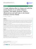 """báo cáo khoa học: """" 'A major lobbying effort to change and unify the excise structure in six Central American countries': How British American Tobacco influenced tax and tariff rates in the Central American Common Market"""""""