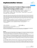 """báo cáo khoa học: """"  Improving outcomes for ill and injured children in emergency departments: protocol for a program in pediatric emergency medicine and knowledge translation science"""""""