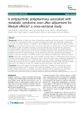 "Báo cáo y học: "" Is antipsychotic polypharmacy associated with metabolic syndrome even after adjustment for lifestyle effects?: a cross-sectional study"""